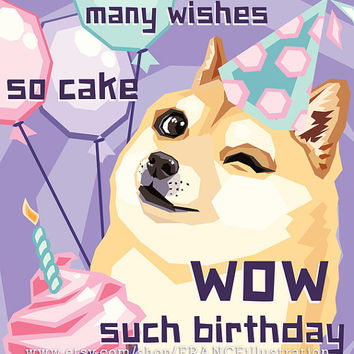 SALE Happy Birthday Doge Instant Download Card - Girls. Shibe Meme: Shiba Inu Dog. Geek humor. Dogecoin/4Chan humour. Kawaii Cute Dog Card.