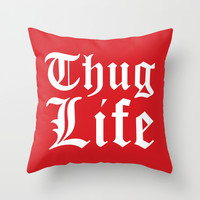 THUG LIFE (Red) Throw Pillow by CreativeAngel