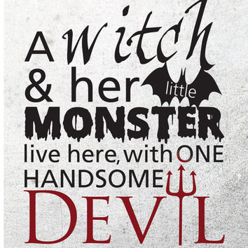 Halloween decor instant download - Halloween wall art - Halloween digital art - A witch and her monster/s live here, with one handsome devil