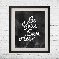 """Art Digital Printable Poster """"Be your own hero"""" typography motivation Inspiration, home decor, wall decor, gallery wall, inspirational quote"""