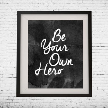 "Art Digital Printable Poster ""Be your own hero"" typography motivation Inspiration, home decor, wall decor, gallery wall, inspirational quote"
