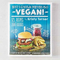But I Could Never Go Vegan! By Kristy Turner- Assorted One