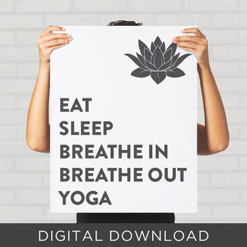 Digital Download Print Eat Sleep Breathe in Breathe Out Yoga Spiritual Meditation Black White Lotus Printable Inspirational Poster
