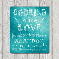 Kitchen decor Teal Kitchen wall art Teal Kitchen ideas Julia Child Kitchen quotes Typography Cooking is like love Custom INSTANT DOWNLOAD