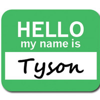 Tyson Hello My Name Is Mouse Pad