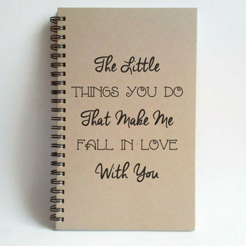 The little things you do that make me fall in love with you, 5x8 writing journal custom spiral notebook personalized brown kraft memory book