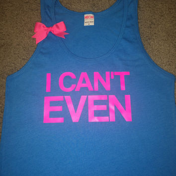 SALE - I Can't Even- Neon Blue - UNISEX TANK -  Ruffles with Love - Womens Fitness - Workout Tank - Bow Tank