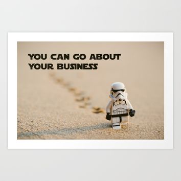 You can go about your business Art Print by The Backwater Co