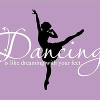 "BIG Ballet Dancing is like Dreaming with your feet 48""l x 34.5""h Vinyl Wall Lettering Words Quotes Decals Art Custom"