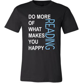 Reading Shirt - Do more of what makes you happy Reading- Hobby Gift