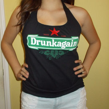 Womens Tshirt Funny Parody Heineken DRUNK AGAIN  Custom Altered Diy Halter Top T Shirt Tank