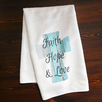 Kitchen Dishcloth - Faith, Hope, and Love with Wood Look Cross - Kitchen Hanging Towel - Housewarming Present - Bathroom Hand Towel