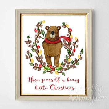 Christmas decoration printable, Have yourself a beary little Christmas, Kids gift, Kids room decor, Christmas print, Xmas decor, Wall decor,