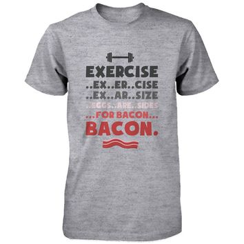 Funny Graphic Tees - Exercise for Bacon Men's Grey Cotton T-shirt