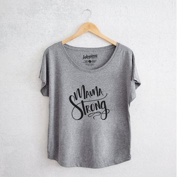 Mama Strong - Tri-Blend Women's Dolman Shirt