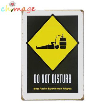 Do Not Disturb, Blood Alcohol Experiment In Progress  safety style tin sign