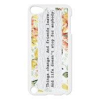 Unique design The Perks of Being a Wallflower quotes - Things change and friends leave IPod Touch 5 Durable Case Cover