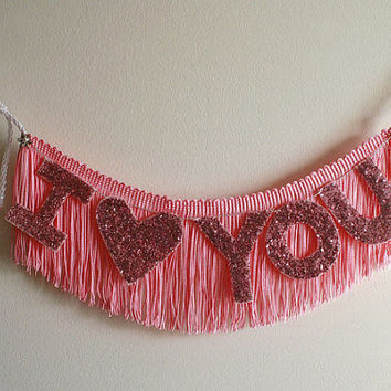I Love You - Garland, Party, Photo Prop, Party Banner decor, and Home Decor - original design Fringe Banner