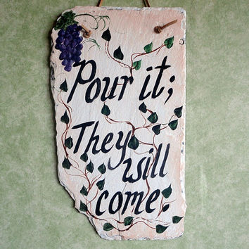 Slate sign pour it and they will come for wine by kpdreams on Etsy