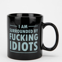 I Am Surrounded By Idiots Mug
