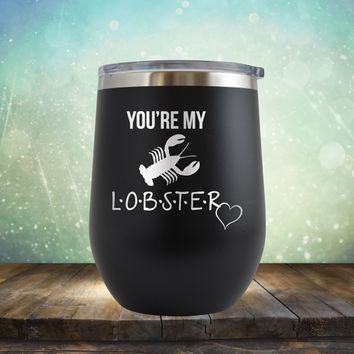 You're My Lobster - Wine Tumbler