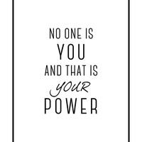 No one is you and That is Your Power, Wall Art Poster, Home Decor,  Inspirational Print, Motivation poster,  Printable Typography
