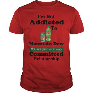I'm not addicted to Mountain Dew we are just in a very committed relationship Premium Fitted Guys Tee
