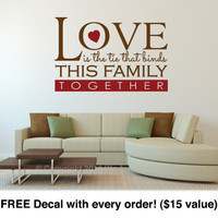 "Love Wall Quotes. Love Is The Tie That Binds (26"" wide x 17"" tall) CODE 012"