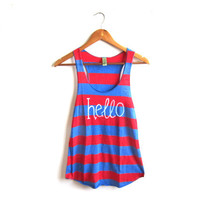 Hello - Racerback Hand Stenciled Slouchy Scoop Neck Swing Tank Top in Red and Royal Blue Stripe - S M L XL