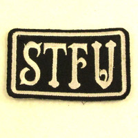STFU White on Black Iron on Small Badge Patch for Biker Vest SB845