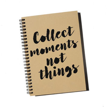 Collect moments not things, recycled notepad, notebook, journal, eco-friendly, kraft, handmade. sketchbook