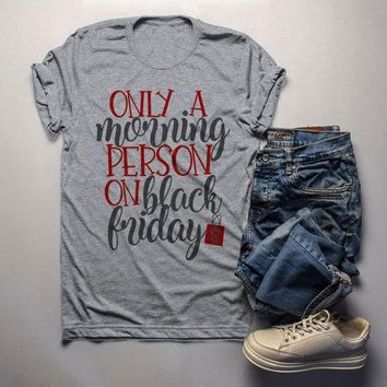Men's Funny Black Friday T Shirt Only A Morning Person On Shirts Shopping Tee