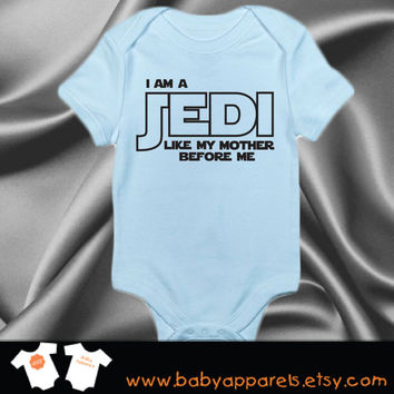 I am a Jedi just like my MOTHER, Baby Clothing, Funny Baby Clothing, Star Wars Baby, Newborn gift, Geekery Baby, by BabyApparels.etsy.com