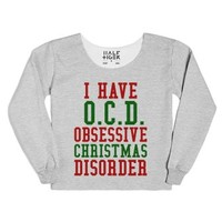 I Have O.C.D. Obsessive Christmas Disorder Womens Chopped Sweatshir...