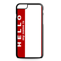 Hello My Name Is iPhone 6 Plus case