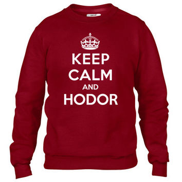 Keep calm and Hodor (Game of Thrones) Crewneck sweatshirt