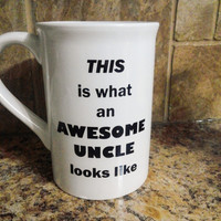 Awesome Uncle/Aunt Coffee Cup, mug, sister, brother, mom, dad, coffee lover