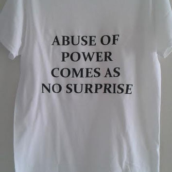 Abuse Of Power Comes As No Surprise Shirt