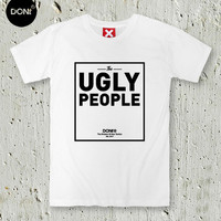 UGLY PEOPLE / Minimal T-shirt,Cool T-shirt,Typography tees,T-shirt,Friend Tshirt,Teen Shirt,tumblr shirt,Hipster Shirt,Friend Gift,pinterest