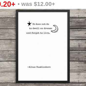 It does not do to dwell on dreams |Harry Potter Quotes |Harry Potter Poster |wall Decor for Boys Girls Room | Inspirational Art