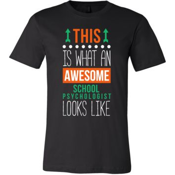 School Psychologist Shirt - This is what an awesome School Psychologist looks like - Profession Gift