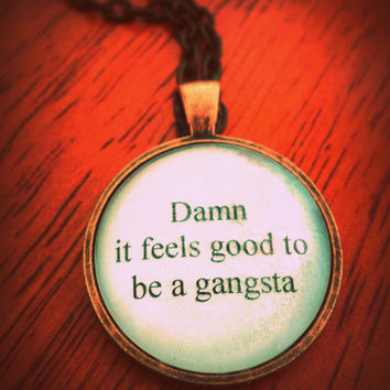 damn it feels good to be a gangsta necklace