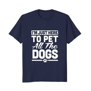I'm Here To Pet All The Dogs T-Shirt Animal Frenchie Lover