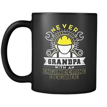 Funny Engineer Mug Never Underestimate A Grandpa With A 11oz Black Coffee Mugs