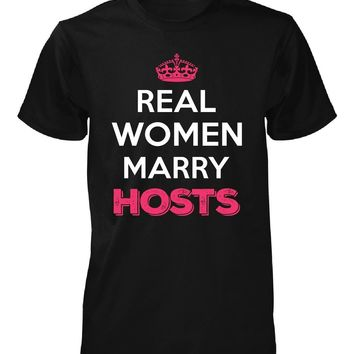 Real Women Marry Hosts. Cool Gift - Unisex Tshirt