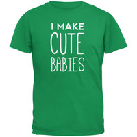 Father's Day I Make Cute Babies Irish Green Adult T-Shirt