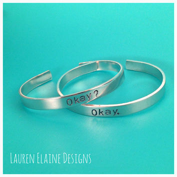 The Fault In Our Stars- Okay? Okay. Hand Stamped Bracelet Set- You Choose the Font