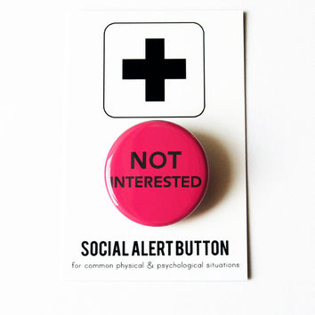 NOT INTERESTED Social Alert Button Magenta Pin