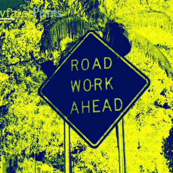 Road Work Ahead - abstract art warhol effect yellow blue green construction warped landscape photography print 8x10 more sizes