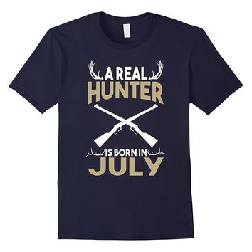 A Real Hunter is Born in July Outdoors T-Shirt